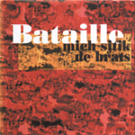 Bataille - Mich sjtik de brats