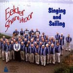 Eelder Shantykoor o.l.v. Jur Eckhardt - Singing and sailing