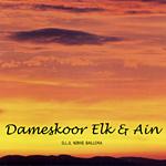 Dameskoor Elk & Ain - Dameskoor Elk & Ain