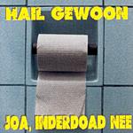 Hail Gewoon - Joa, inderdoad nee
