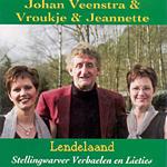 Johan Veenstra & Vroukje & Jeannette - Lendelaand. Stellingwarver verhaelen en lieties