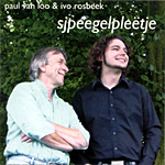 Paul van Loo & Ivo Rosbeek - Sjpeegelpleetje