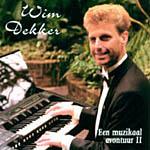 Wim Dekker - Een muzikaal avontuur II